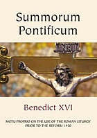 Summorum Pontificum : Motu Proprio on the use of the Roman Liturgy prior to the reform of 1970