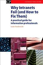 Why intranets fail (and how to fix them) : a practical guide for information professionals