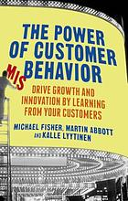 The power of customer misbehavior : drive growth and innovation by learning from your customers