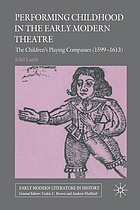 Performing childhood in the early modern theatre : the children's playing companies (1599-1613)