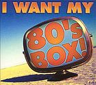 I want my 80's box!