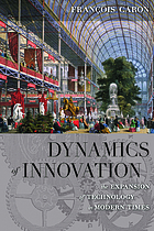 Dynamics of innovation : the expansion of technology in modern times