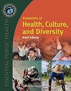 Essentials of health, culture, and diversity : understanding people, reducing disparities