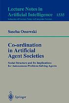Co-ordination in artificial agent societies : social structures and its implications for autonomous problem-solving agents