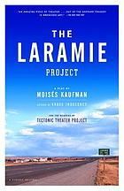 The Laramie project / by Moisés Kaufman and the members of Tectonic Theater Project.
