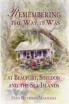 Remembering the way it was in Beaufort, Sheldon, and the Sea Islands