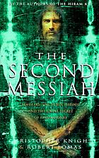 The second Messiah : Templars, the Turin shroud, and the great secret of Freemasonry