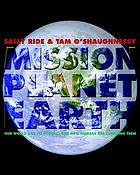 Mission planet Earth : our world and its climate - and how humans are changing them,