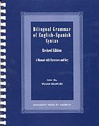 Bilingual grammar of English-Spanish syntax : a manual with exercises and key