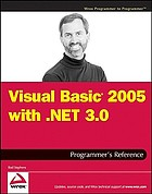 Visual Basic 2005 with .NET 3.0 : programmer's reference