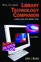 Neal-Schuman library technology companion : a basic guide for library staff