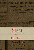 Siam, or, The woman who shot a man : a novel