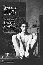 The wildest dream : the biography of George Mallory