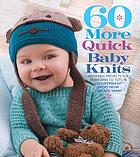 60 more quick baby knits : adorable projects for newborns to tots in 220 superwash sport from Cascade Yarns.