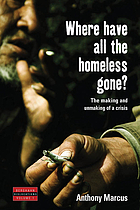 Where have all the homeless gone? : the making and unmaking of a crisis