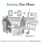 Innocent, your honor : a book of lawyer cartoons