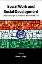 Social work and social development : perspectives from India and the United States