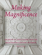 Making magnificence : architects, stuccatori and the eighteenth-century interior