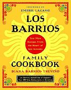 Los Barrios family cookbook : Tex-Mex recipes from the heart of San Antonio