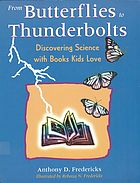 From butterflies to thunderbolts : discovering science with books kids love