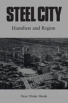 Steel city : Hamilton and region
