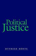 Political justice : foundations for a critical philosophy of law and the state