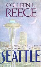 Seattle : bodies are mended and hearts healed in four complete novels of romance