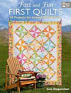 Fast and fun first quilts : 18 projects for instant gratification