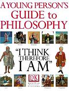 A young person's guide to philosophy :