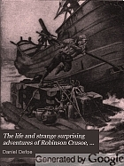 The life and strange surprising adventures of Robinson Crusoe, of York, Mariner, as related by himself