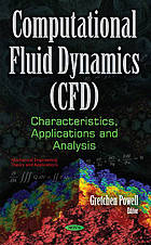 Computational fluid dynamics (CFD) : characteristics, applications and analysis