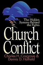 Church conflict : the hidden systems behind the fights