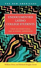 Undocumented Latino College Students : Their Socioemotional and Academic Experiences.