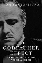 The Godfather effect : changing Hollywood, America, and me