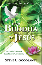 From Buddha to Jesus : an insider's view of Buddhism and Christianity