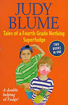 Tales of a fourth-grade nothing ; Superfudge