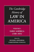 The Cambridge history of law in America. Volume 1