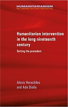 Humanitarian intervention in the long nineteenth century : setting the precedent