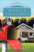 Murder comes by mail : a Hidden Springs mystery