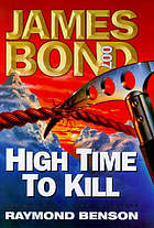 Ian Fleming's James Bond in Raymond Benson's High time to kill.