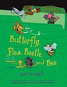 Butterfly, flea, beetle, and bee : what is an insect?