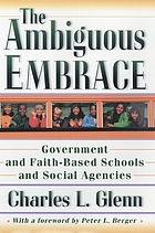 The ambiguous embrace : government and faith-based schools and social agencies