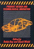 Product design and technological innovation : a reader