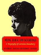 Young, Black, and determined : a biography of Lorraine Hansberry
