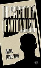 The Psychology of nationalism