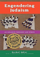 Engendering Judaism : an inclusive theology and ethics