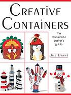 Creative containers : the resourceful crafter's guide