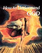 How to understand God.