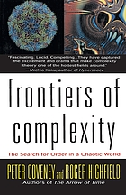 Frontiers of complexity : the search for order in a chaotic world