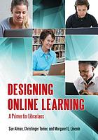 Designing online learning : a primer for librarians